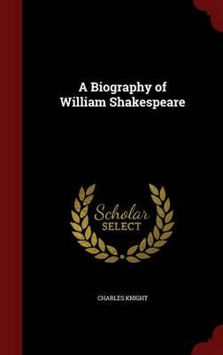 A Biography of William Shakespeare