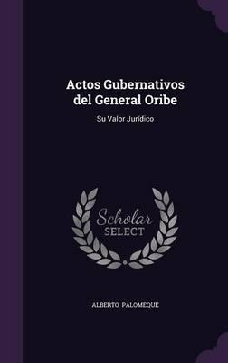 Actos Gubernativos del General Oribe