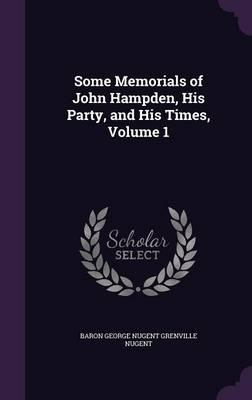 Some Memorials of John Hampden, His Party, and His Times, Volume 1