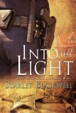 Into the Light (Clear Water Creek Chronicles #1)