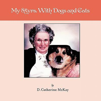 My 85 Years With Dogs and Cats