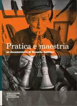 Pratica e maestria : un documentario