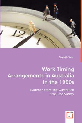 Work Timing Arrangements in Australia in the 1990s