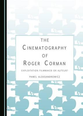 The Cinematography of Roger Corman
