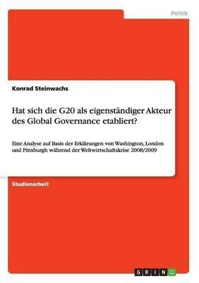 Hat sich die G20 als eigenständiger Akteur des Global Governance etabliert?