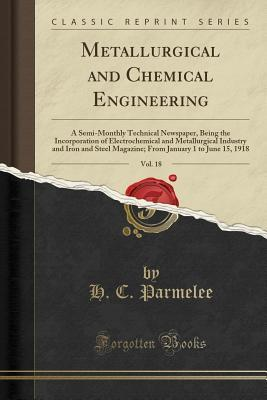 Metallurgical and Chemical Engineering, Vol. 18
