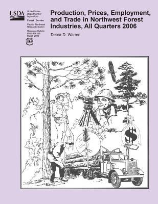Production, Prices, Employment, and Trade in Northwest Forest Industries, All Quarters 2006
