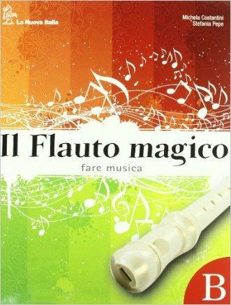 Il flauto magico. Per la Scuola media. Per la Scuola media