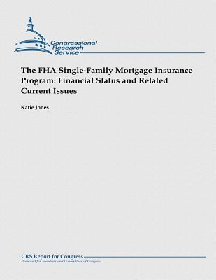 The FHA Single-Family Mortgage Insurance Program