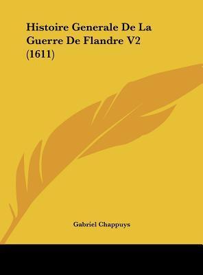 Histoire Generale de La Guerre de Flandre V2 (1611)