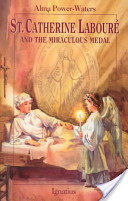 St. Caterine Laboure and the Miraculous Medal