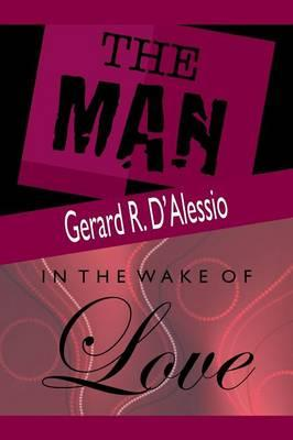 The Man and In the Wake of Love