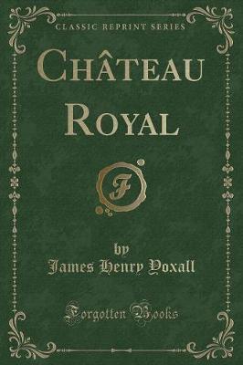 Château Royal (Classic Reprint)