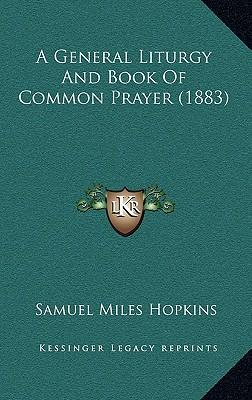 A General Liturgy and Book of Common Prayer (1883)