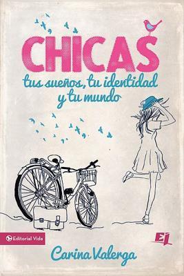 CHICAS, tus sueños, tu identidad y tu mundo / GIRLS, your dreams, your identity and your world