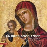 La Madre di Consolazione a Piazza Armerina e altre icone postbizantine in Sicilia