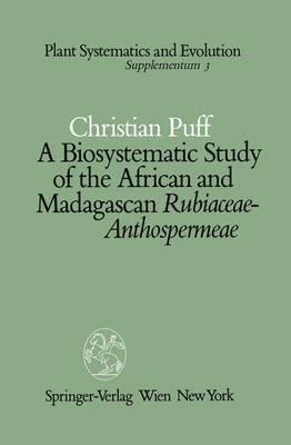 A Biosystematic Study of the African and Madagascan Rubiaceae-anthospermeae