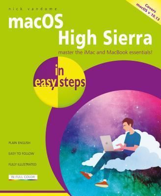 Macos High Sierra in Easy Steps