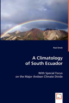 A Climatology of South Ecuador