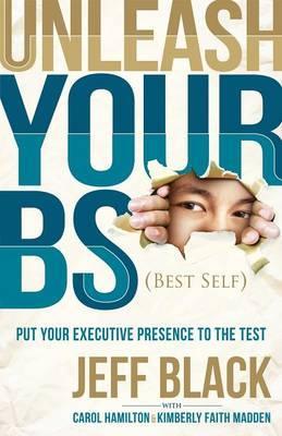 Unleash Your Bs Best Self