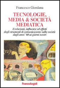 Tecnologie, media & società mediatica