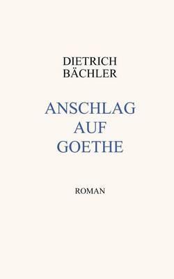 Anschlag auf Goethe