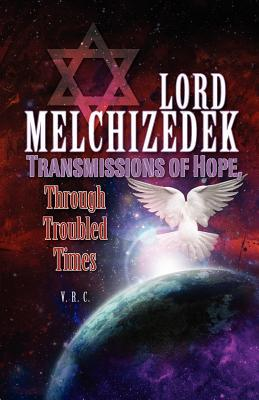 Lord Melchizedek - Transmissions of Hope