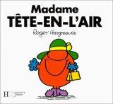 Madame Tête-en-l'ai...