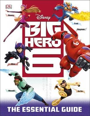 Disney Big Hero 6 Essential Guide