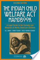The Indian Child Welfare Act Handbook