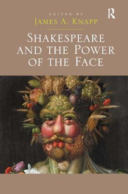 Shakespeare and the Power of the Face
