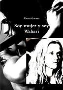 Soy mujer y soy Wahari