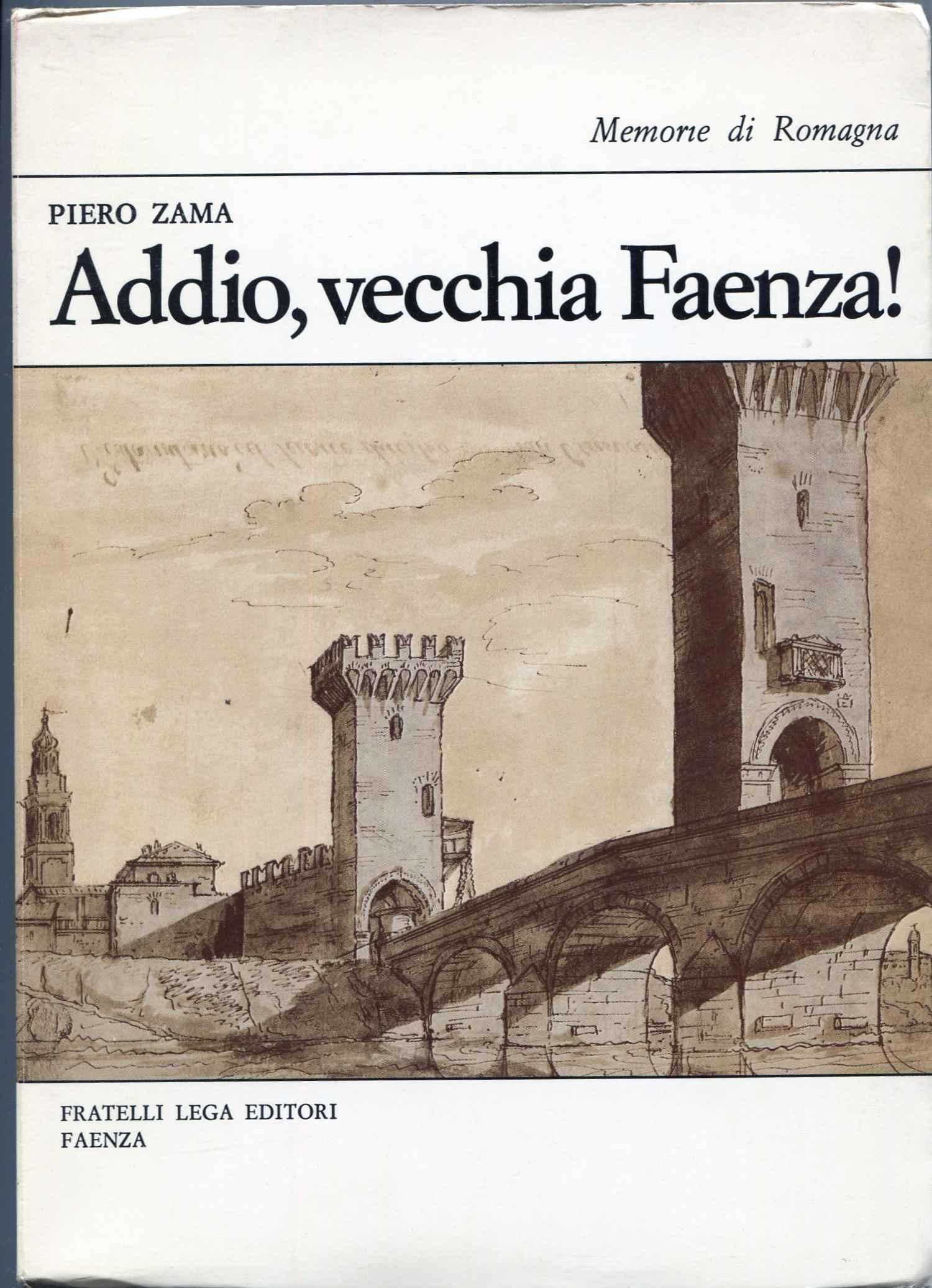 Addio, vecchia Faenza!