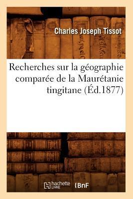 Recherches Sur la Geographie Comparée de la Mauretanie Tingitane (ed.1877)