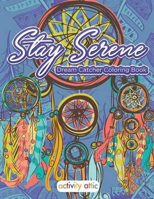Stay Serene Dream Catcher Coloring Book
