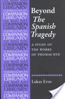 Beyond The Spanish Tragedy