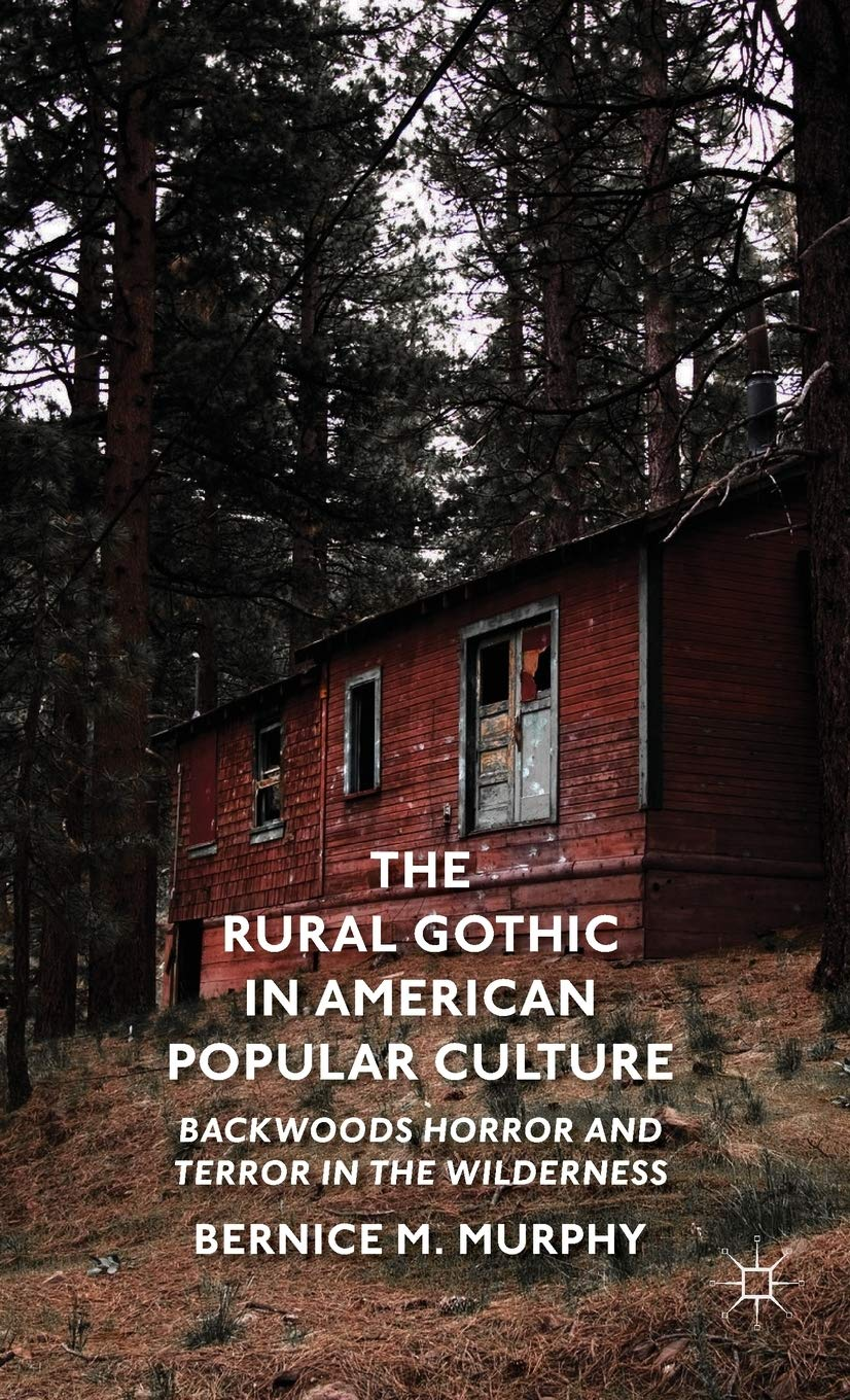 The Rural Gothic in American Popular Culture