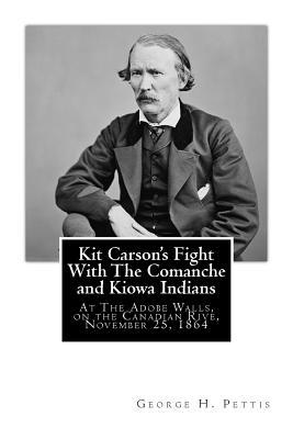 Kit Carson's Fight With the Comanche and Kiowa Indians