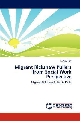 Migrant Rickshaw Pullers from Social Work Perspective