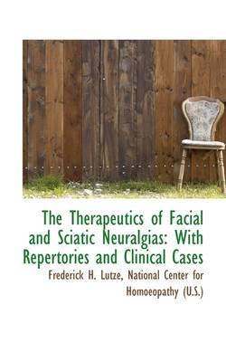The Therapeutics of Facial and Sciatic Neuralgias