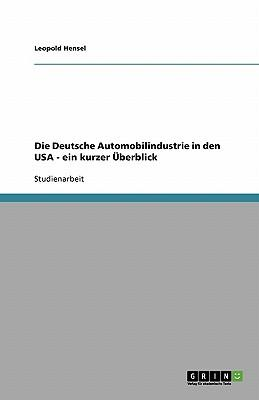 Die Deutsche Automobilindustrie in den USA - ein kurzer Überblick