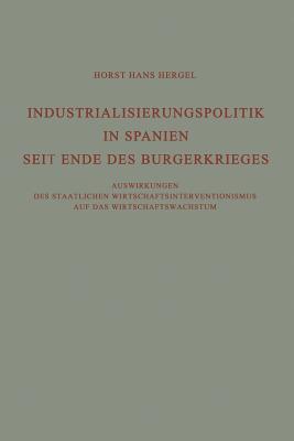 Industrialisierungspolitik in Spanien Seit Ende Des Bürgerkrieges