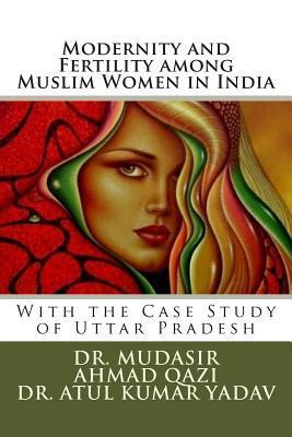 Modernity and Fertility Among Muslim Women in India