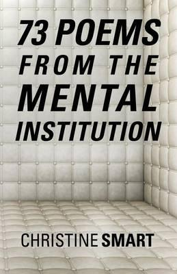 73 Poems from the Mental Institution
