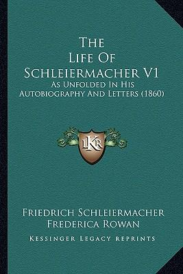 The Life of Schleiermacher V1