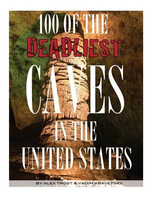 100 of the Deadliest Caves In the United States