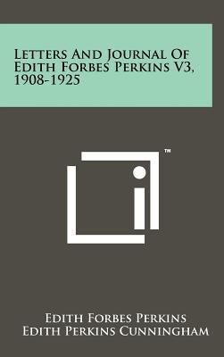 Letters and Journal of Edith Forbes Perkins V3, 1908-1925