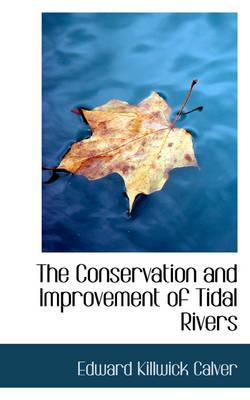 The Conservation and Improvement of Tidal Rivers
