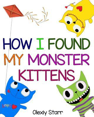 How I Found My Monster Kittens