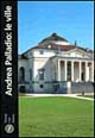 Andrea Palladio: le ville
